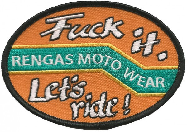 """RENGAS Patch - """"Fuck it. Let's ride!"""" - oval"""